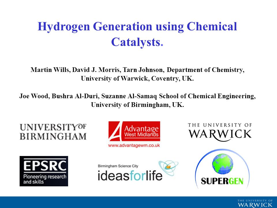 Hydrogen Generation using Chemical Catalysts. Martin Wills, David J.
