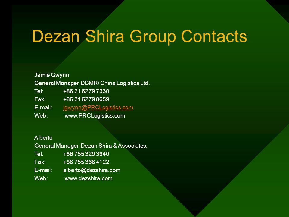 Dezan Shira Group Contacts Jamie Gwynn General Manager, DSMR/ China Logistics Ltd. Tel: +86 21 6279 7330 Fax: +86 21 6279 8659 E-mail: jgwynn@PRCLogis