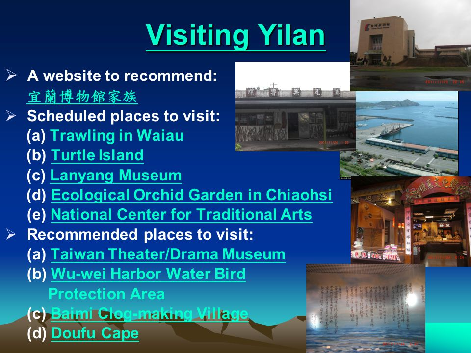 Locating the Places Waiau (trawling) Turtle Island Lanyang Museum Biological Orchid Garden in Chiaohsi Taiwan Theater Museum National Center for Traditional Arts Wu-wei Harbor Baimi Clog-making Village Doufu Cape