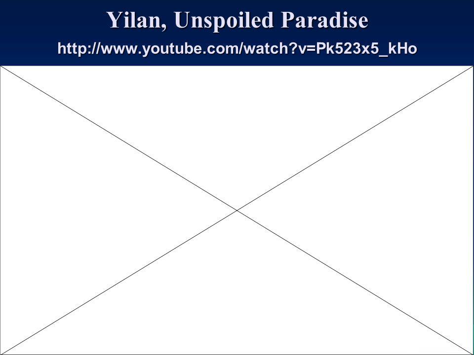 Yilan, Unspoiled Paradise http://www.youtube.com/watch?v=Pk523x5_kHo