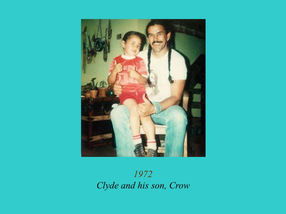 1972 Clyde and his son, Crow
