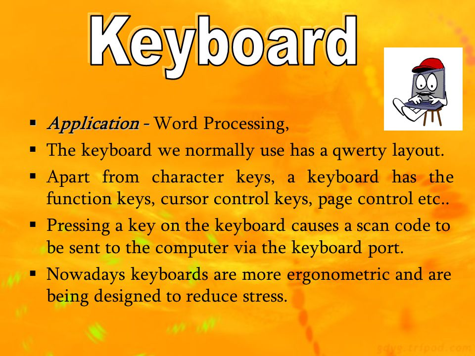  Application -  Application - Word Processing,  The keyboard we normally use has a qwerty layout.