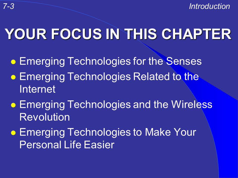 EMERGING TECHNOLOGIES FOR ALL THE SENSES For the Senses Technologies that will help you work with information in various forms that appeal to all the senses.