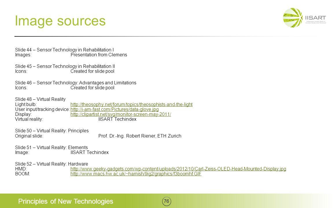 Image sources Slide 44 – Sensor Technology in Rehabilitation I Images:Presentation from Clemens Slide 45 – Sensor Technology in Rehabilitation II Icon