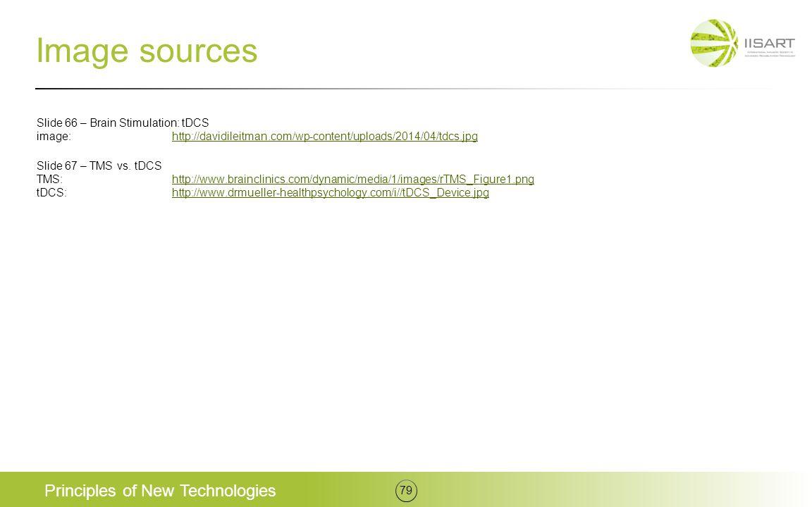 Image sources Slide 66 – Brain Stimulation: tDCS image:http://davidileitman.com/wp-content/uploads/2014/04/tdcs.jpghttp://davidileitman.com/wp-content