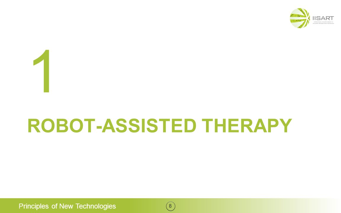 ROBOT-ASSISTED THERAPY Principles of New Technologies 8 1