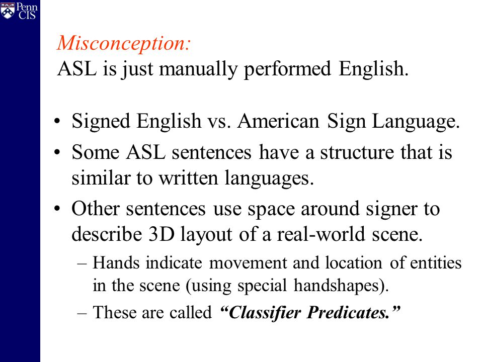 Misconception: ASL is just manually performed English.