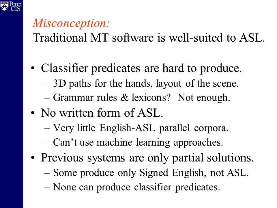 Misconception: Traditional MT software is well-suited to ASL.