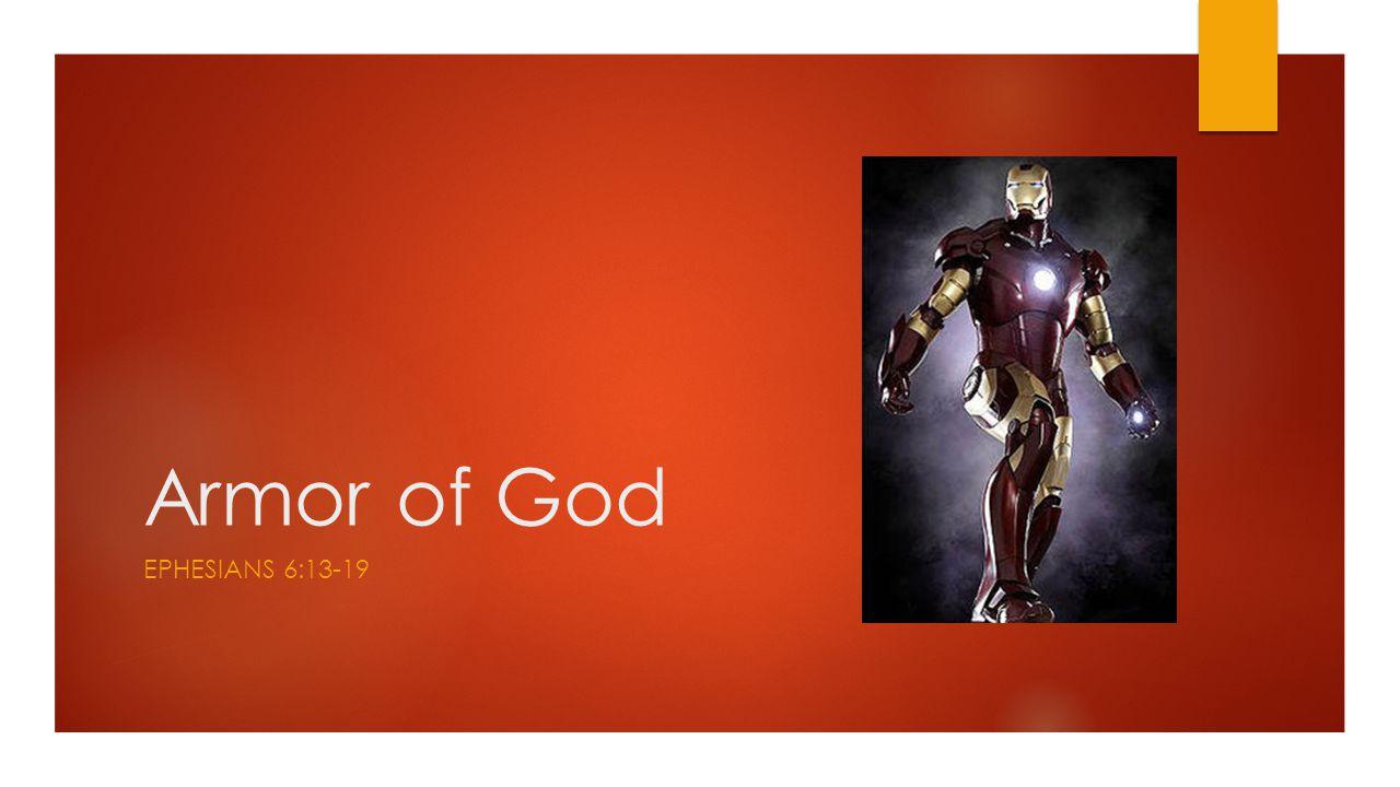 Armor of God EPHESIANS 6:13-19