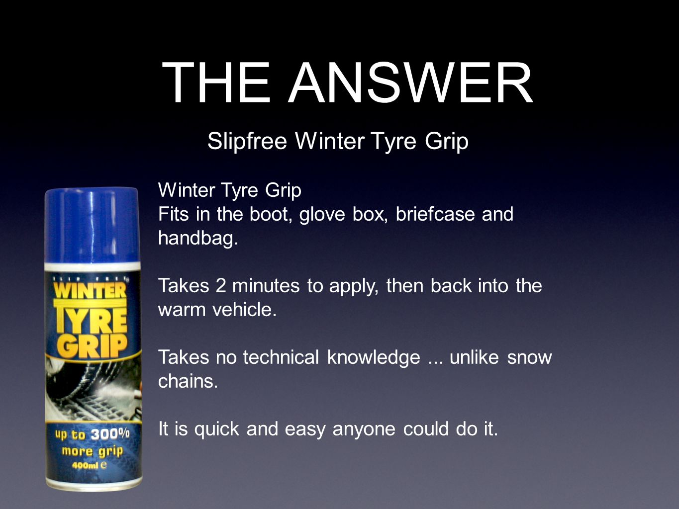 THE ANSWER Slipfree Winter Tyre Grip Winter Tyre Grip Fits in the boot, glove box, briefcase and handbag.
