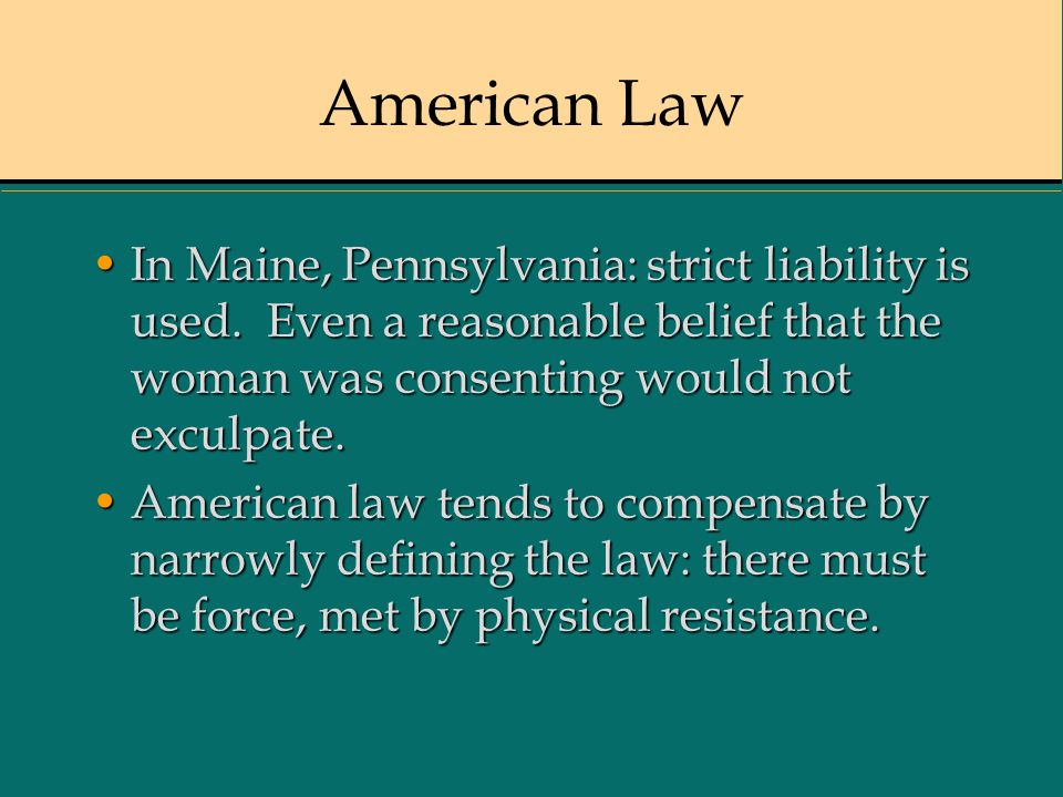 American Law In Maine, Pennsylvania: strict liability is used.