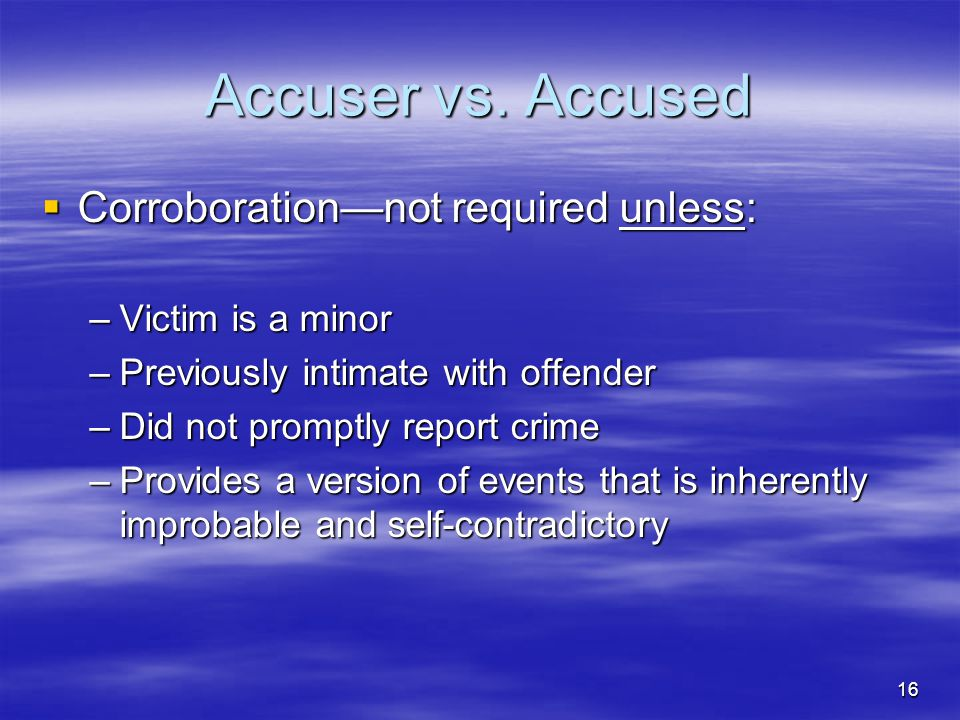 16 Accuser vs.