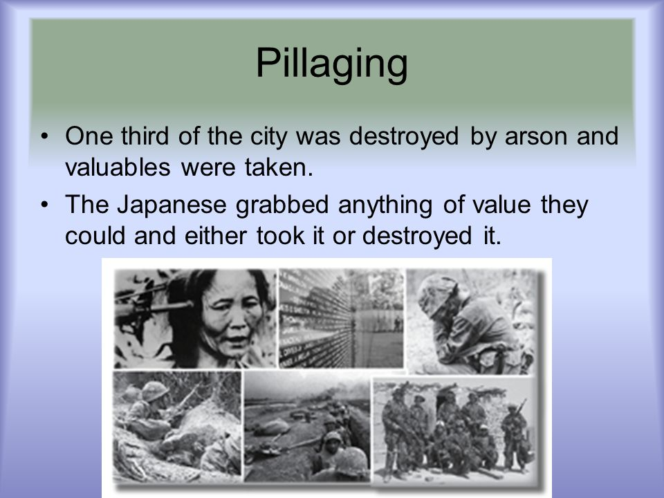 Pillaging One third of the city was destroyed by arson and valuables were taken.