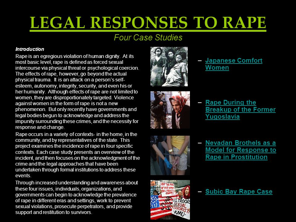 LEGAL RESPONSES TO RAPE Four Case Studies Introduction Rape is an egregious violation of human dignity.