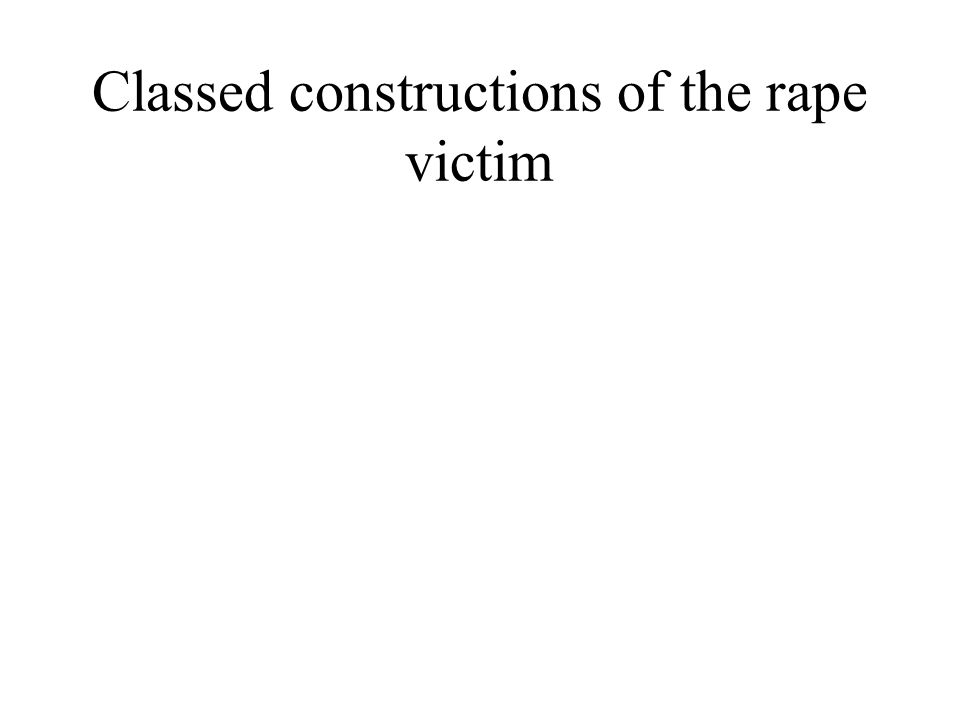Classed constructions of the rape victim