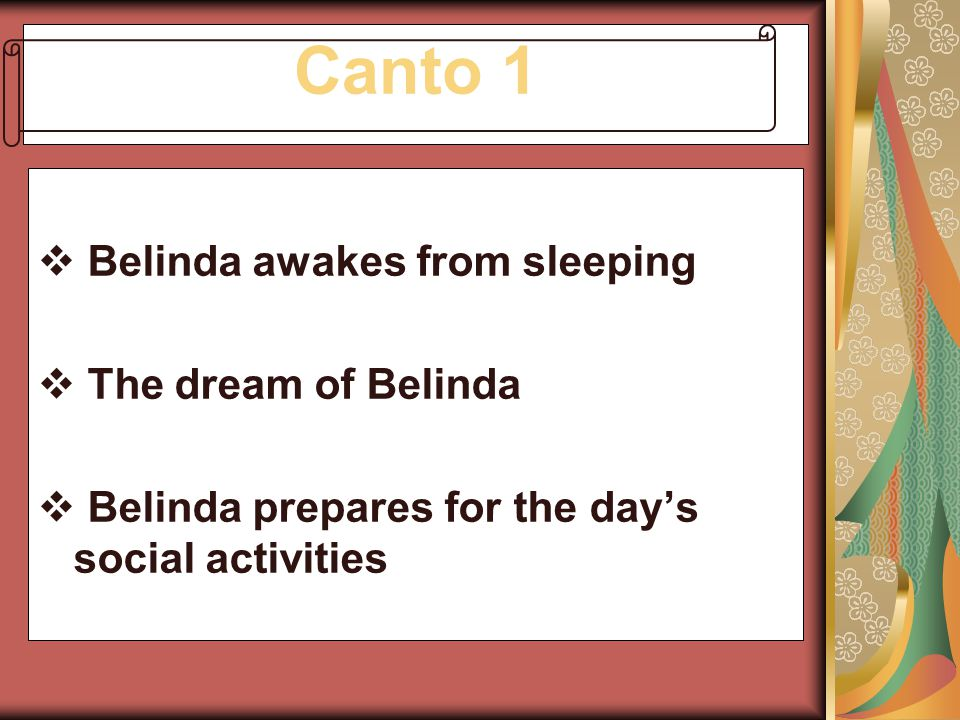 Canto 1  Belinda awakes from sleeping  The dream of Belinda  Belinda prepares for the day's social activities