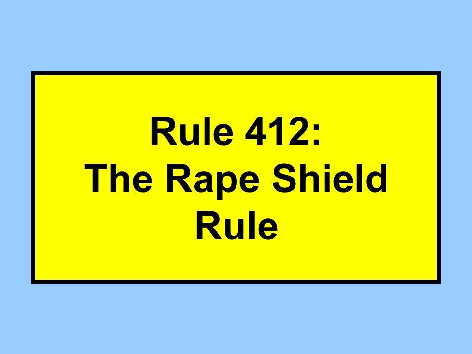 Rule 412: The Rape Shield Rule