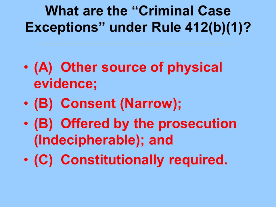 What are the Criminal Case Exceptions under Rule 412(b)(1).