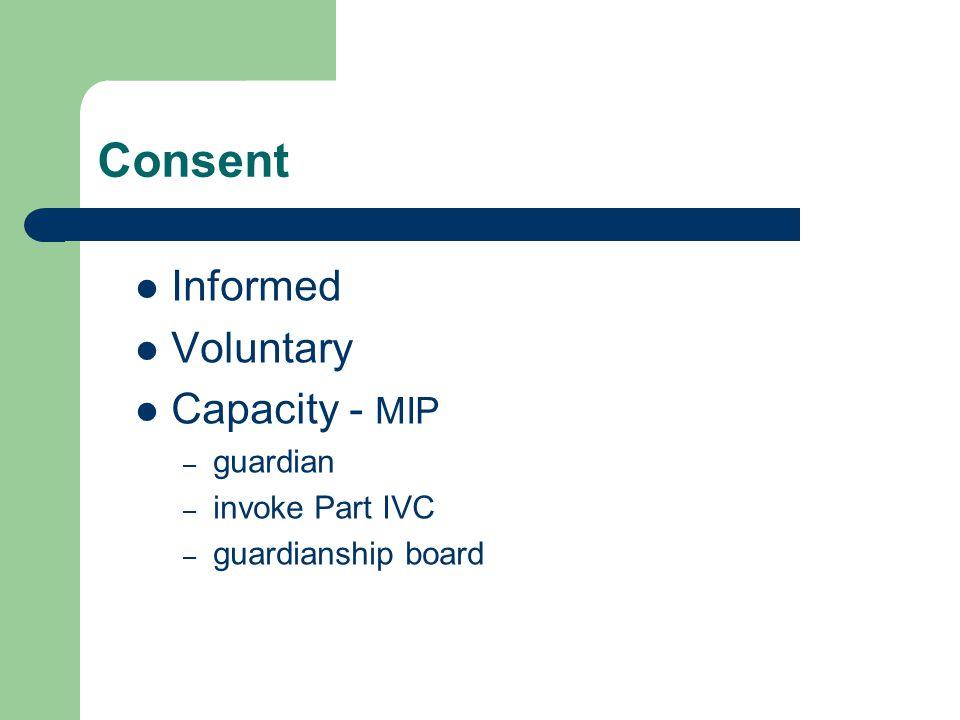 Informed Voluntary Capacity - MIP – guardian – invoke Part IVC – guardianship board