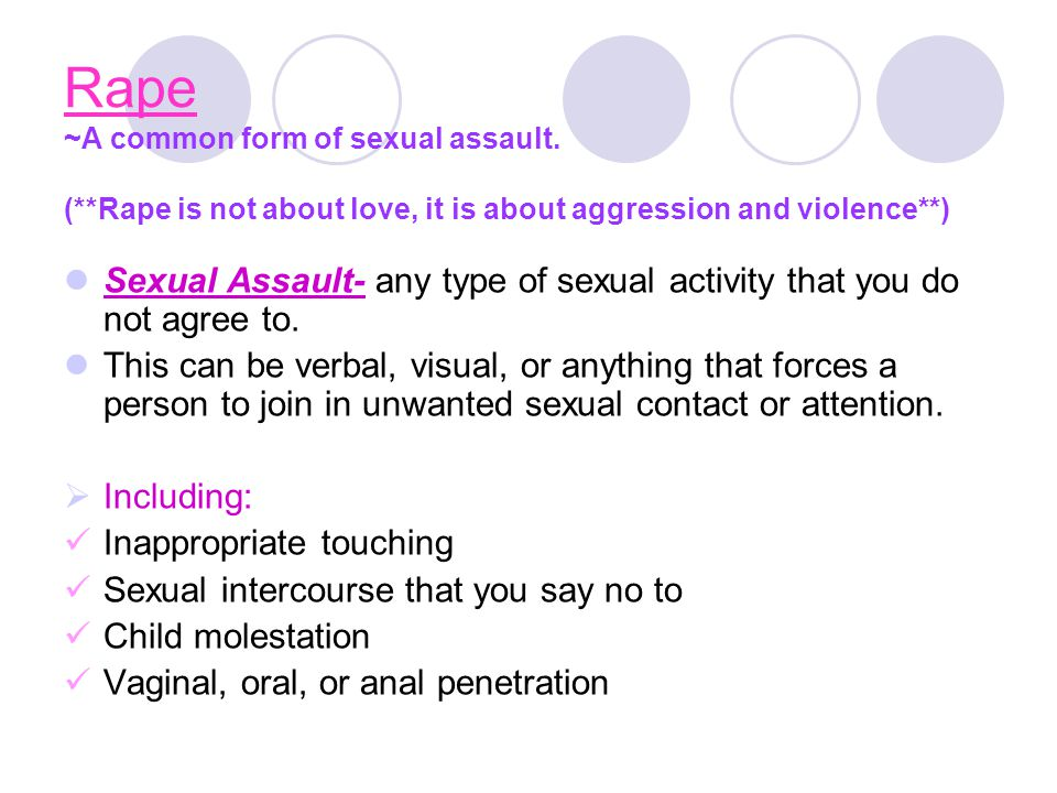 Rape ~A common form of sexual assault.