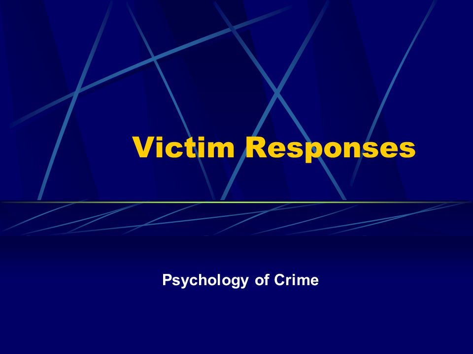 Victim Responses Psychology of Crime