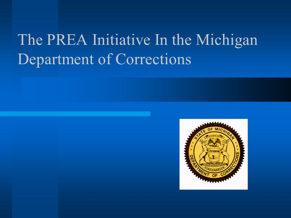 The PREA Initiative In the Michigan Department of Corrections