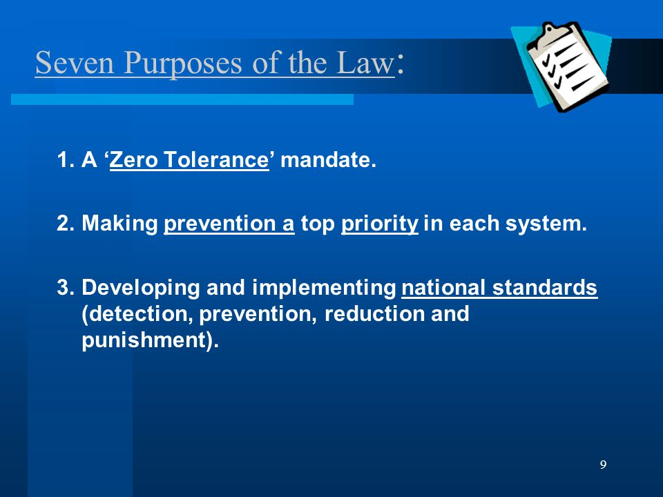 9 Seven Purposes of the Law : 1.A 'Zero Tolerance' mandate.