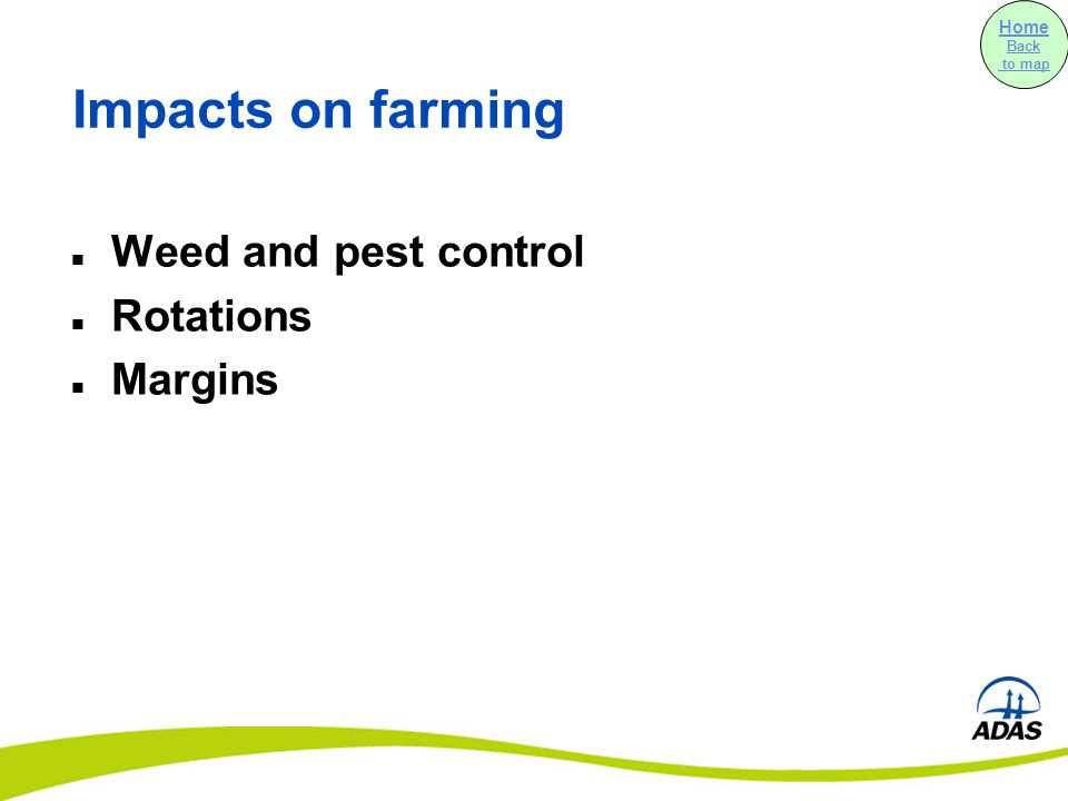 Impacts on farming Weed and pest control Rotations Margins Home Back to map