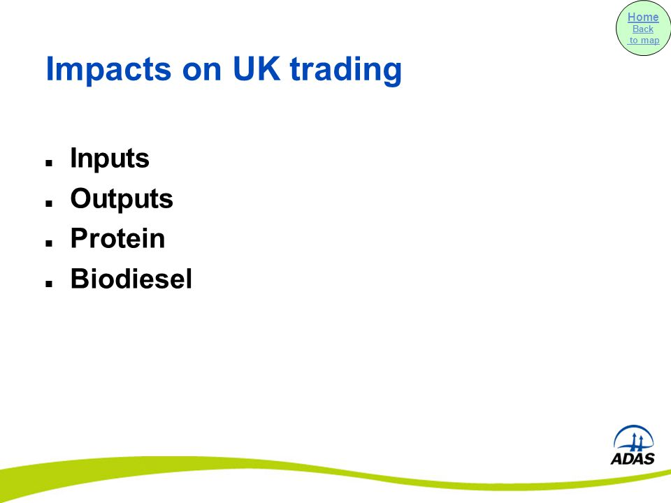 Impacts on UK trading Inputs Outputs Protein Biodiesel Home Back to map
