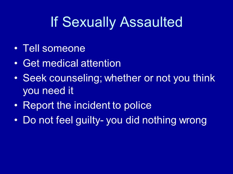 Assaults If after property- let them have it If able to avoid or get away- go toward people Know your physical abilities and limitations If they say they have a weapon- believe it Try to remember a description of the person