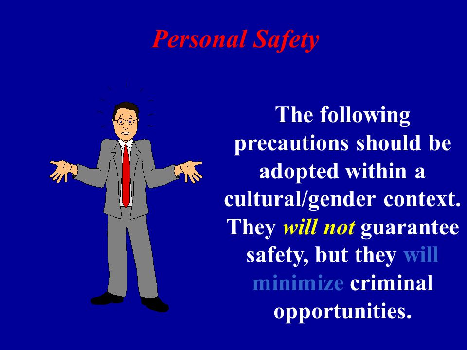 The following precautions should be adopted within a cultural/gender context.