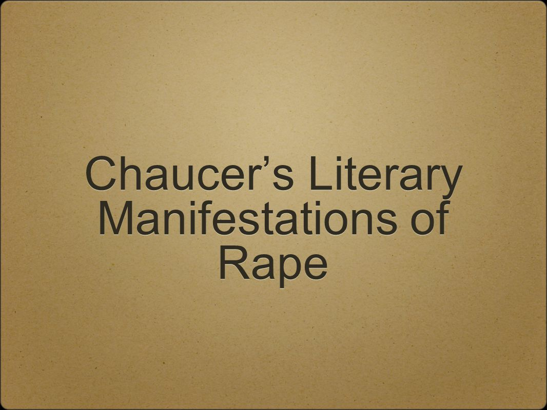 Chaucer's Literary Manifestations of Rape