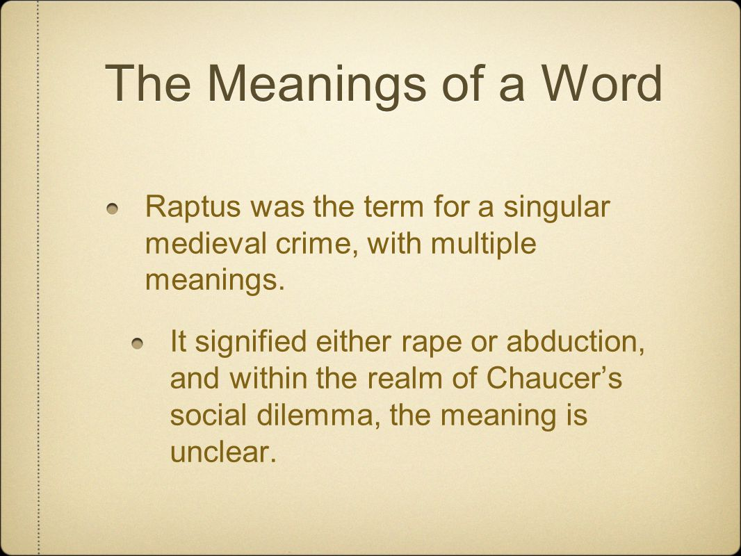 Raptus was the term for a singular medieval crime, with multiple meanings.
