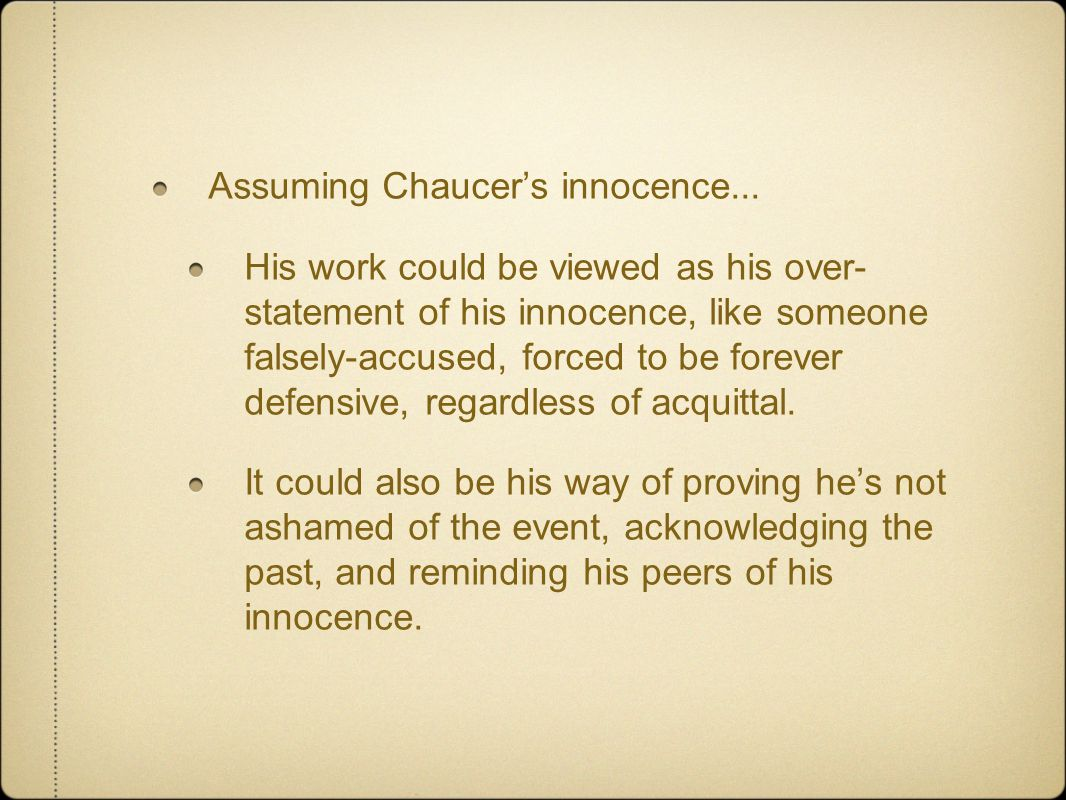 Assuming Chaucer's innocence...