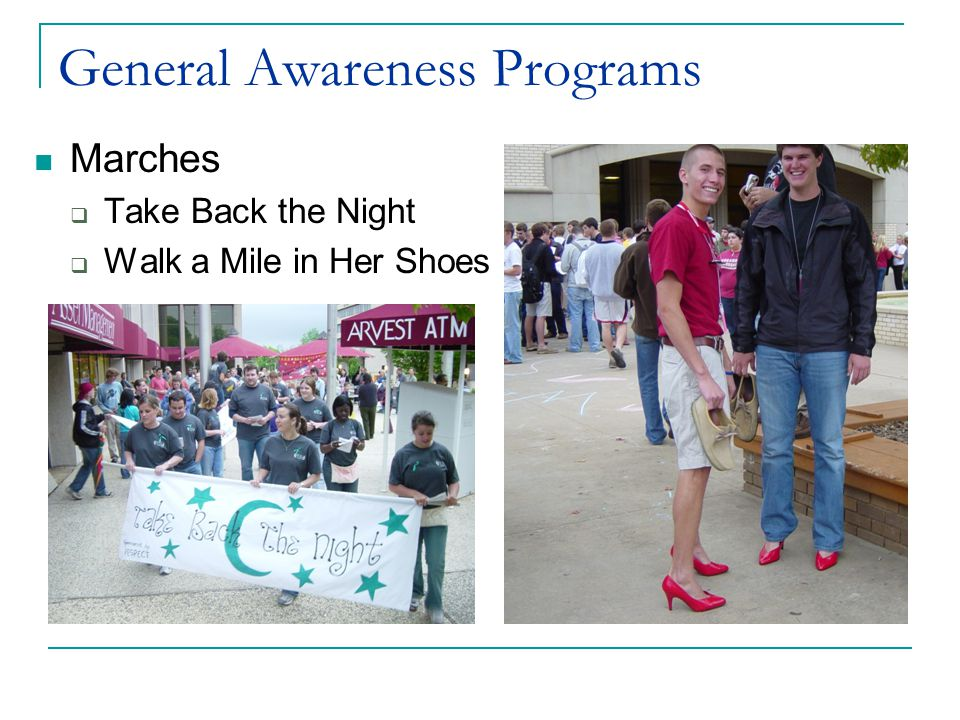 General Awareness Programs Marches  Take Back the Night  Walk a Mile in Her Shoes