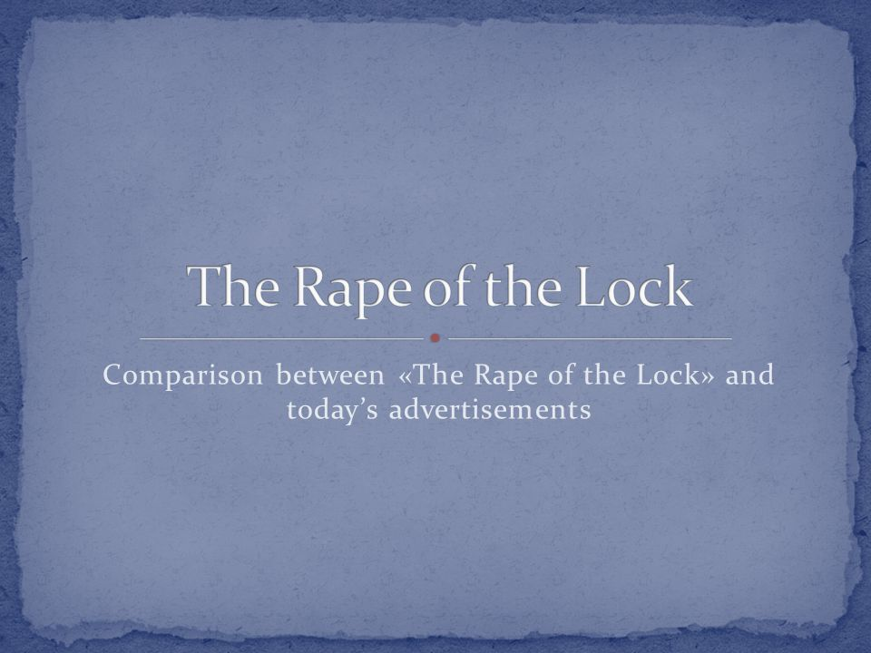 Comparison between «The Rape of the Lock» and today's advertisements
