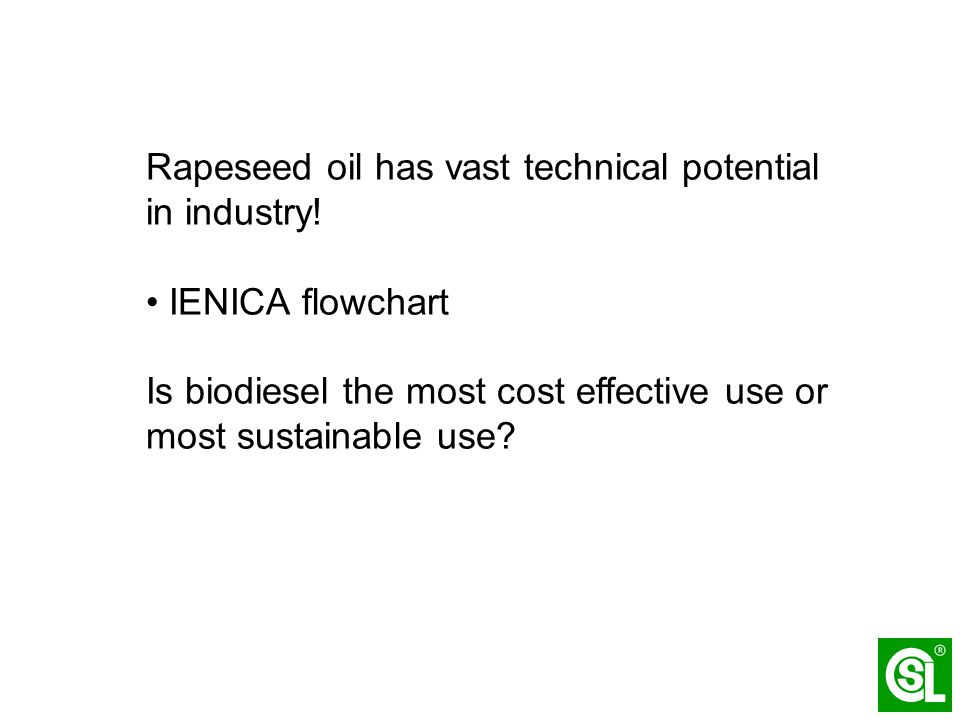 Rapeseed oil has vast technical potential in industry.