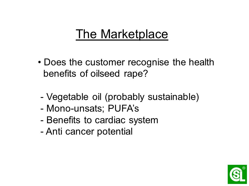 The Marketplace Does the customer recognise the health benefits of oilseed rape.