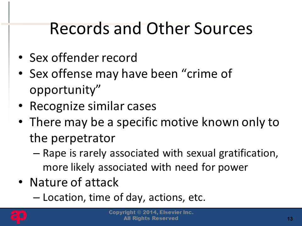 """13 Records and Other Sources Sex offender record Sex offense may have been """"crime of opportunity"""" Recognize similar cases There may be a specific moti"""