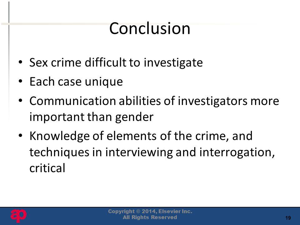 19 Conclusion Sex crime difficult to investigate Each case unique Communication abilities of investigators more important than gender Knowledge of ele