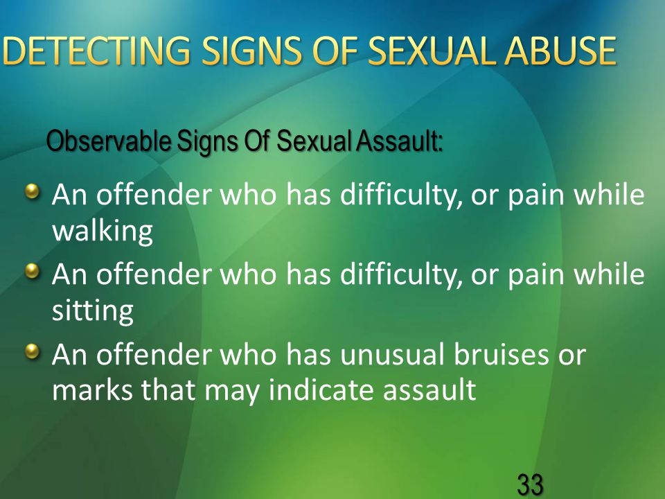 An offender who has difficulty, or pain while walking An offender who has difficulty, or pain while sitting An offender who has unusual bruises or mar