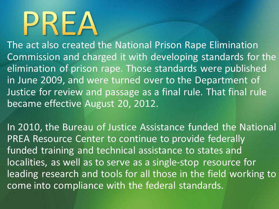 The act also created the National Prison Rape Elimination Commission and charged it with developing standards for the elimination of prison rape. Thos