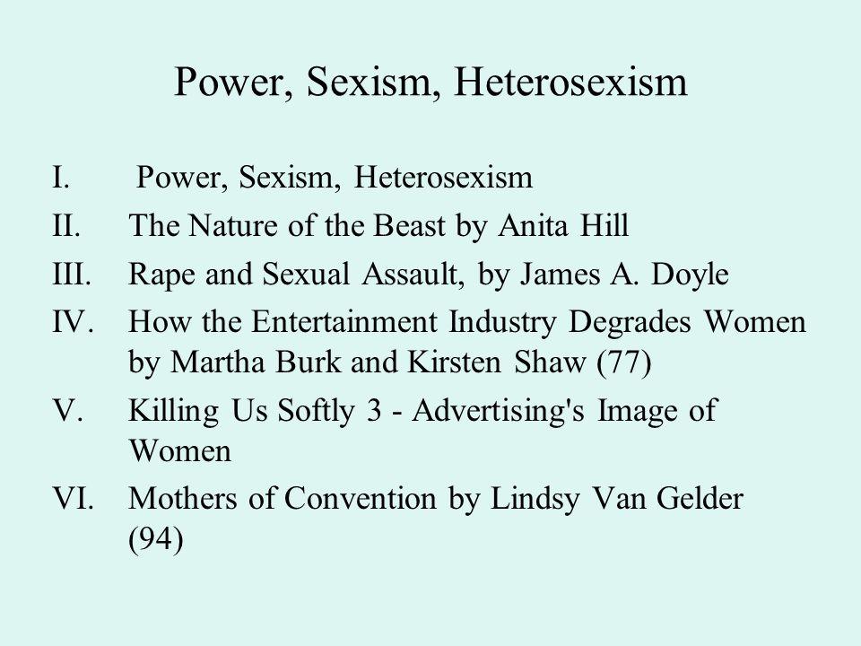 Power, Sexism, Heterosexism I.Patriarchy, sexism A.Economic, political, cultural II.Feminism A.Egalitarian B.Transformational III.Recent history – feminist movement, backlash, etc.