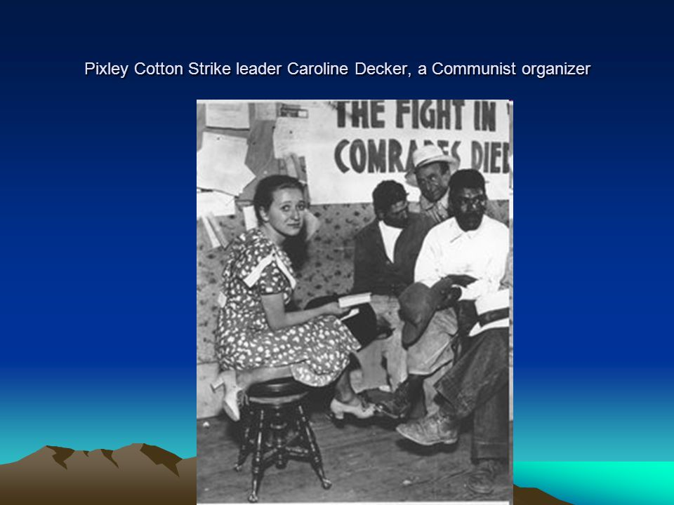 Pixley Cotton Strike leader Caroline Decker, a Communist organizer