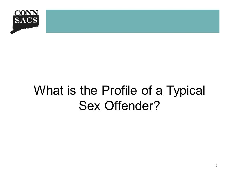 3 What is the Profile of a Typical Sex Offender
