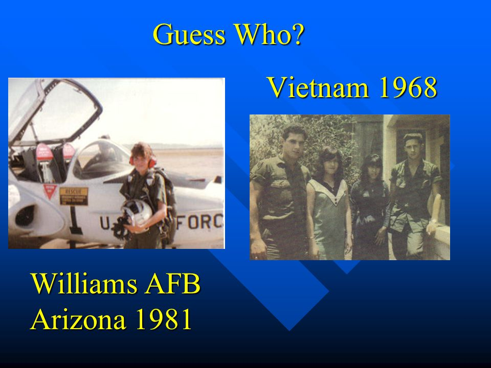 Vietnam 1968 Williams AFB Arizona 1981 Guess Who?