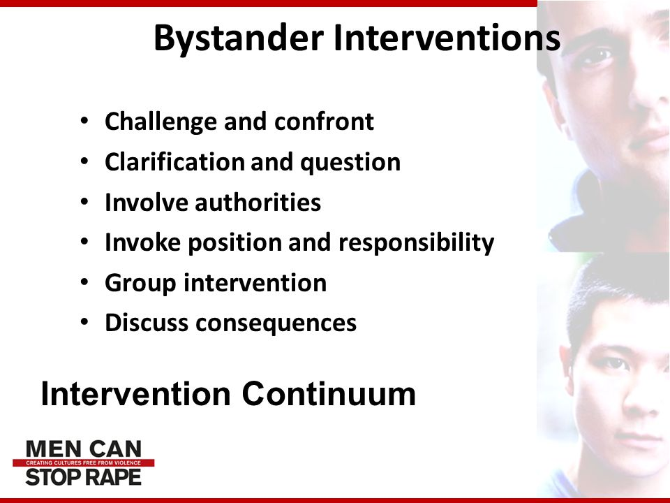 Bystander Interventions Challenge and confront Clarification and question Involve authorities Invoke position and responsibility Group intervention Di