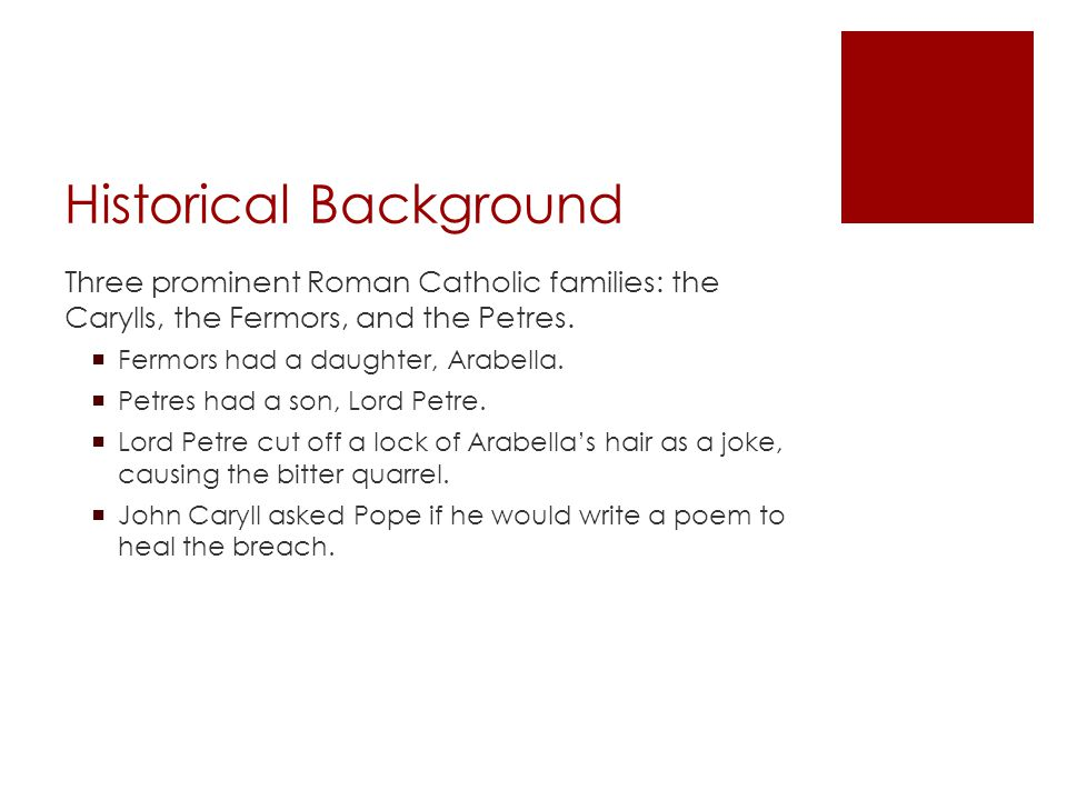 Historical Background Three prominent Roman Catholic families: the Carylls, the Fermors, and the Petres.