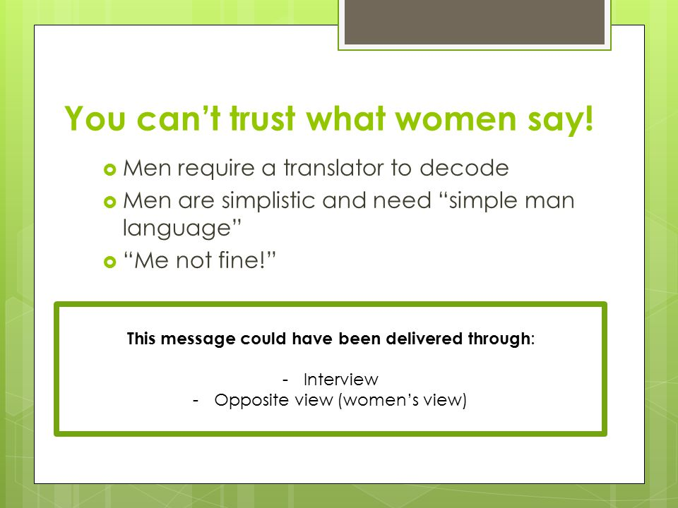 You can't trust what women say.