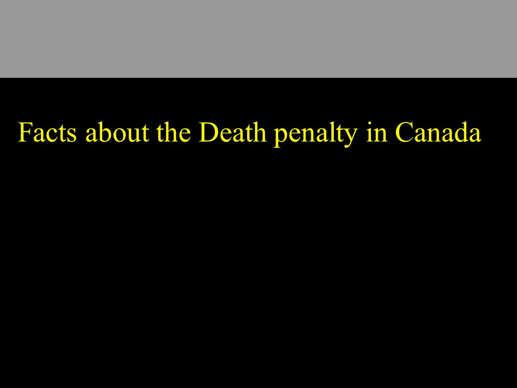 Facts about the Death penalty in Canada